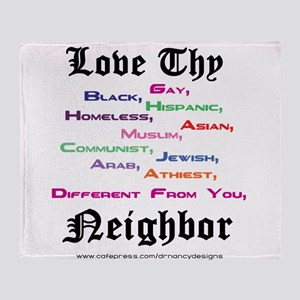 Love Thy Neighbor Throw Blanket