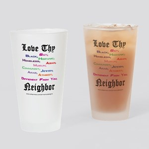 Love Thy Neighbor Drinking Glass