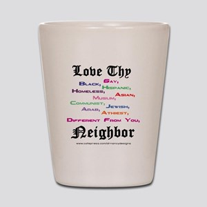 Love Thy Neighbor Shot Glass