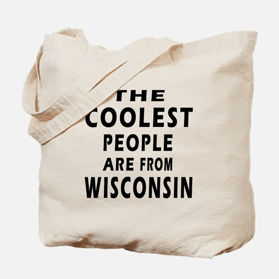 The Coolest People Are From Wisconsin Tote Bag