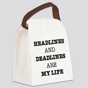 Headlines And Deadlines Are My Li Canvas Lunch Bag