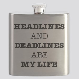 Headlines And Deadlines Are My Life Flask