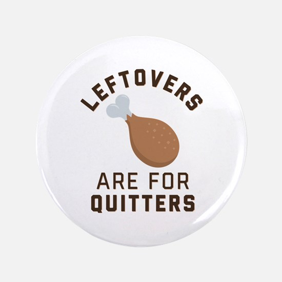 """Leftovers are for Quitters Emoji 3.5"""" Button"""