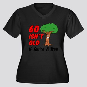 60 Isnt Old Tree Plus Size T-Shirt