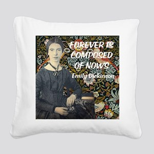 Forever is composed of nows Square Canvas Pillow