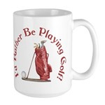 I'd Rather Be Golfing Large Mug