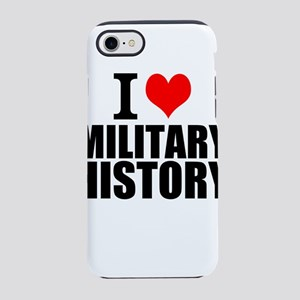 I Love Military History iPhone 7 Tough Case