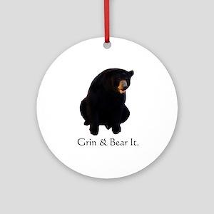 grin & bear it Ornament (Round)