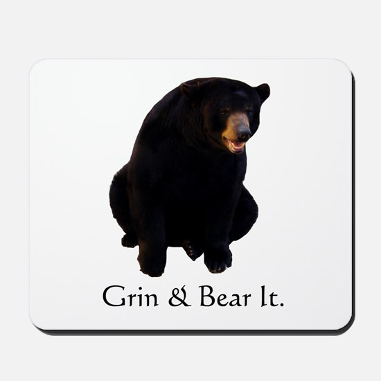grin & bear it Mousepad