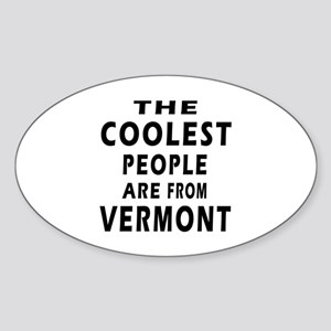 The Coolest People Are From Vermont Sticker (Oval)