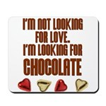 Looking for Chocolate Mousepad