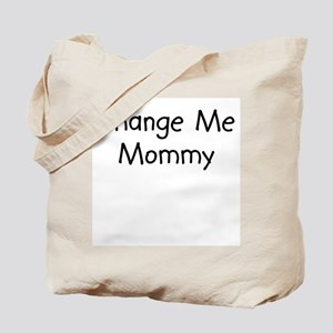 Change Me Mommy Tote Bag