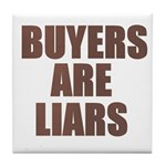 Buyers are Liars Tile Coaster