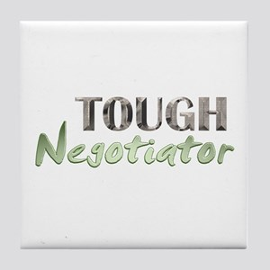 Tough Negotiator Tile Coaster