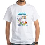 DOGS ARE HUMAN TOO! (b)White T-Shirt