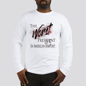 Worst President in American History Long Sleeve T-