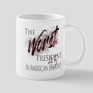 Worst President in American History Mugs