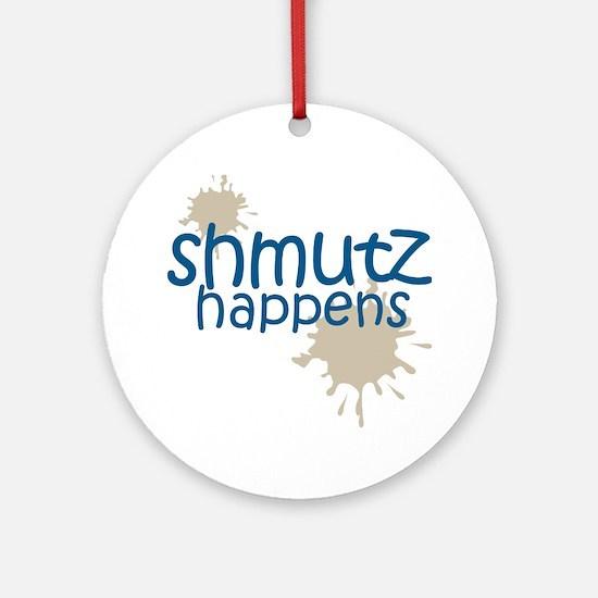 shmutz happens Ornament (Round)