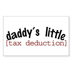 daddy's little tax deduction Rectangle Decal