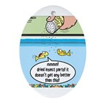 The Joys of Fish Food Ornament (Oval)