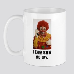 Clowns Know Where You Live Mug