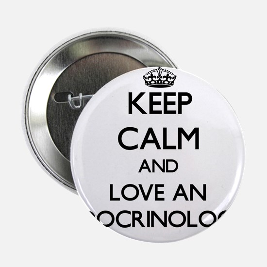 """Keep Calm and Love an Endocrinologist 2.25"""" Button"""