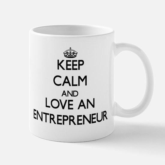 Keep Calm and Love an Entrepreneur Mugs