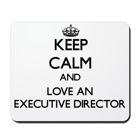 Keep Calm and Love an Executive Director Mousepad