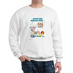 DOGS ARE HUMAN TOO! (b) Sweatshirt