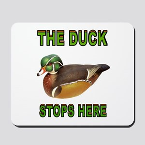 DUCK STOPS HERE Mousepad