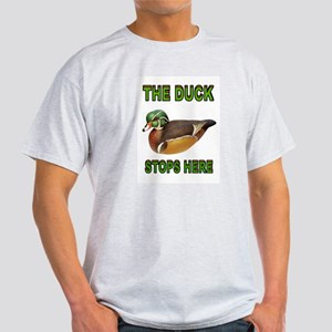 DUCK STOPS HERE T-Shirt