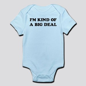 I'm Kind Of A Big Deal Funny Infant Bodysuit