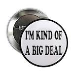 I'm Kind Of A Big Deal Funny 2.25