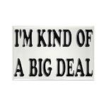 I'm Kind Of A Big Deal Funny Rectangle Magnet