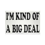 I'm Kind Of A Big Deal Funny Rectangle Magnet (10