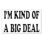I'm Kind Of A Big Deal Funny Sticker (Rectangle)