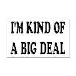 I'm Kind Of A Big Deal Funny Car Magnet 20 x 12
