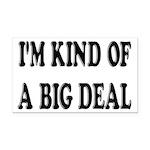 I'm Kind Of A Big Deal Funny Rectangle Car Magnet
