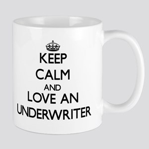 Keep Calm and Love an Underwriter Mugs