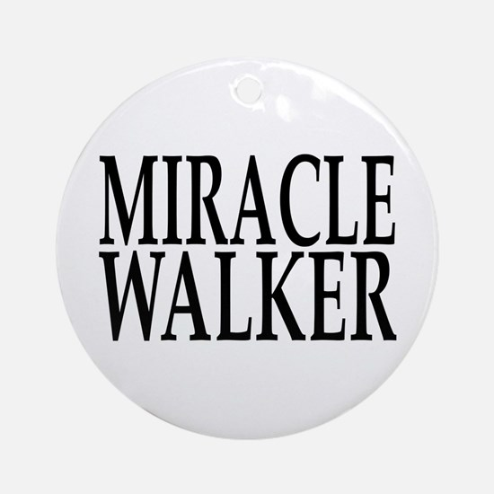 Miracle Walker Ornament (Round)