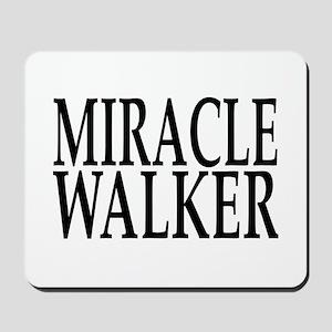 Miracle Walker Mousepad