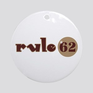 Rule 62 AA Slogan Ornament (Round)