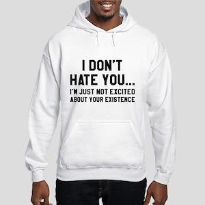 I Don't Hate You Hooded Sweatshirt