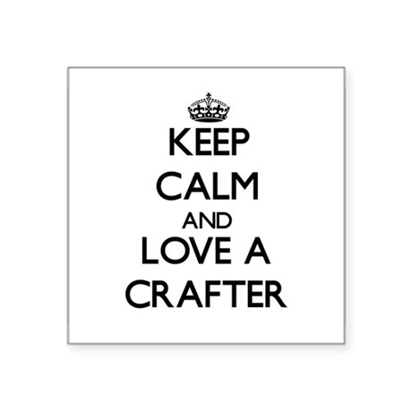 Keep Calm and Love a Crafter Sticker