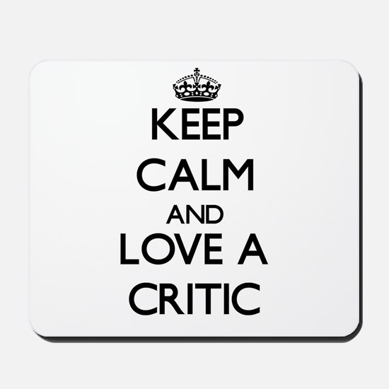Keep Calm and Love a Critic Mousepad