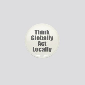 Think Globally Mini Button