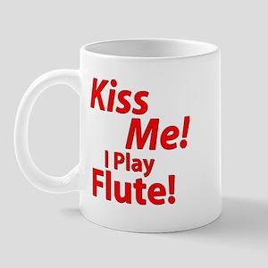 Kiss Me! I Play flute! Shirts Mug