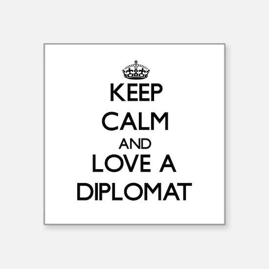 Keep Calm and Love a Diplomat Sticker