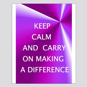 Keepm calm and carry on making a difference Poster