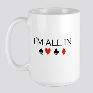 I'm all in /poker Large Mug
